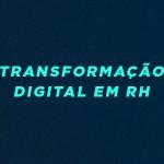 transformação digital em rh curso